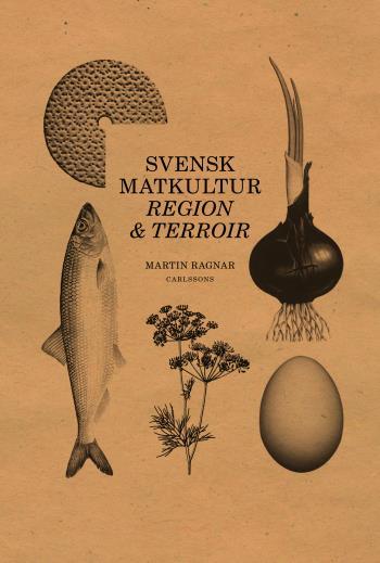 Regional Matkultur - Terroir I Matlandet Sverige