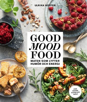 Good Mood Food - Maten Som Lyfter Humör Och Energi