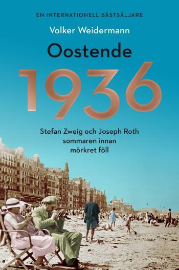Oostende 1936 - Stefan Zweig Och Joseph Roth Sommaren Innan Mörkret Föll