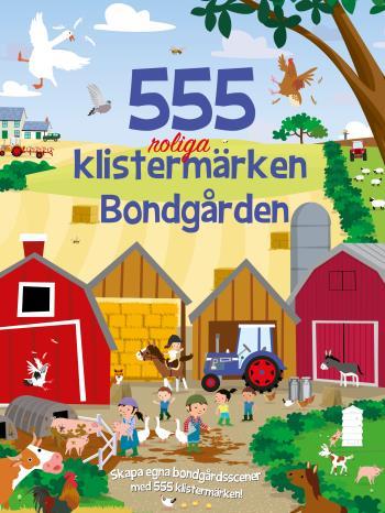 555 Roliga Klistermärken - Bondgården
