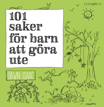 101 Saker För Barn Att Göra Ute
