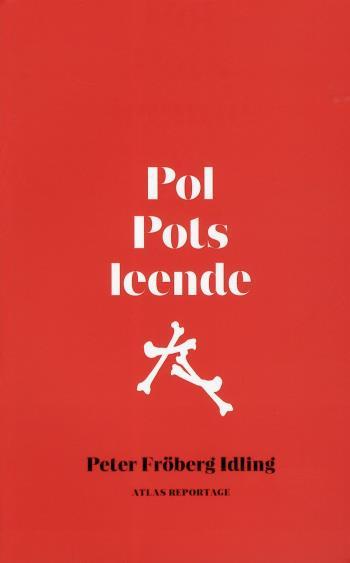 Pol Pots Leende - Om En Svensk Resa Genom Röda Khmerernas Kambodja
