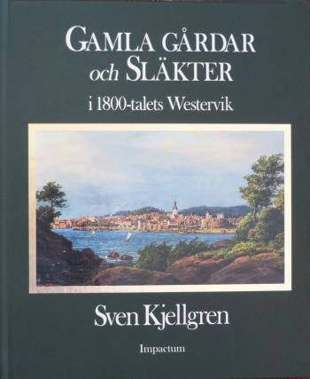 Gamla Gårdar Och Släkter I 1800-talets Westervik