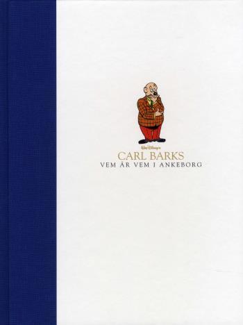 Carl Barks Vem Är Vem I Ankeborg - Biografi Över Viktiga Figurer