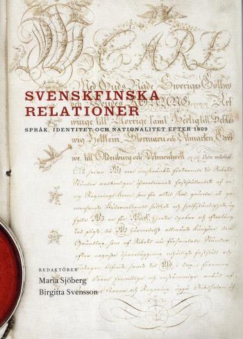 Svenskfinska Relationer - Språk, Identitet Och Nationalitet Efter 1809