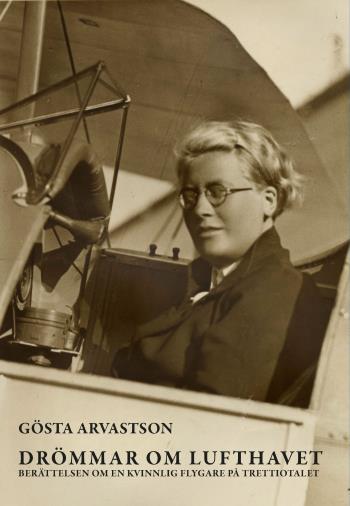 Drömmar Om Lufthavet - Berättelsen Om En Kvinnlig Flygare På Trettiotalet