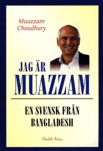 Jag Är Muazzam - En Svensk Från Bangladesh