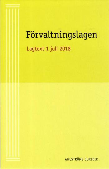Förvaltningslagen - Aktuell Lagtext 1 Juli 2018