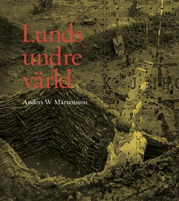 Lunds Undre Värld, Del 2 Utgrävningar 1940-1969
