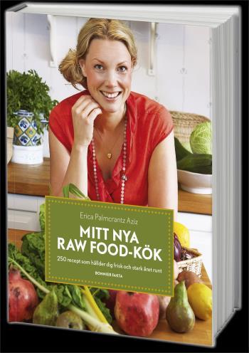 Mitt Nya Raw Food-kök - 250 Recept Som Håller Dig Frisk Och Stark Året Runt