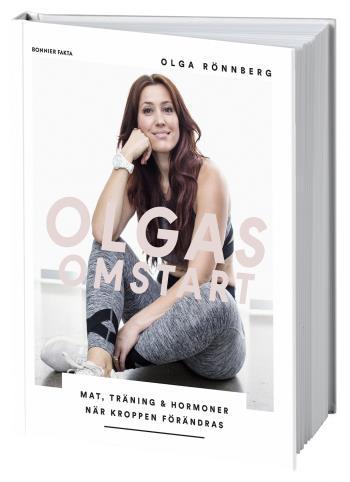 Olgas Omstart  - Mat, Träning Och Hormoner När Kroppen Förändras