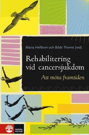 Rehabilitering Vid Cancersjukdom - Att Möta Framtiden