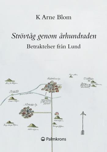 Strövtåg Genom Århundraden - Betraktelser Från Lund