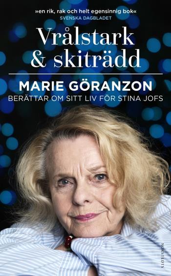 Vrålstark & Skiträdd - Marie Göranzon Berättar Om Sitt Liv För Stina Jofs