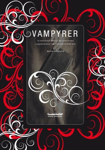 Vampyrer - En Kulturkritisk Studie Av Den Västerländska Vampyrberättelsen Från 1700-talet Till 2000-talet