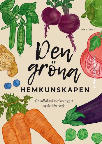 Den Gröna Hemkunskapen - Grundkokbok Med Över 350 Vegetariska Recept