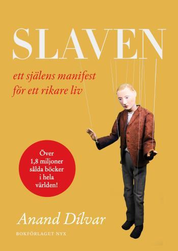 Slaven - Ett Själens Manifest För Ett Rikare Liv