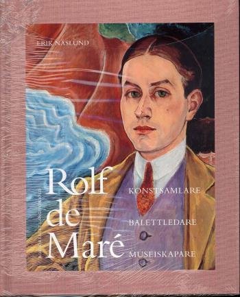 Rolf De Maré - Konstsamlare, Balettledare, Museiskapare