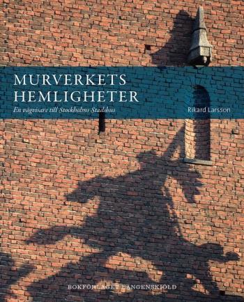 Murverkets Hemligheter - En Vägvisare Till Stockholms Stadshus