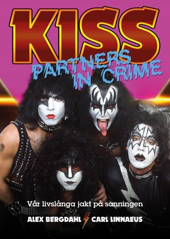 Kiss: Partners In Crime - Vår livslånga jakt på sanningen
