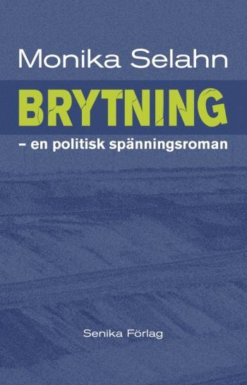Brytning - En Politisk Spänningsroman