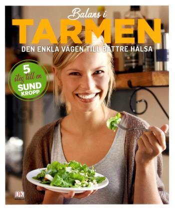 Balans I Tarmen - Den Enkla Vägen Till Bättre Hälsa