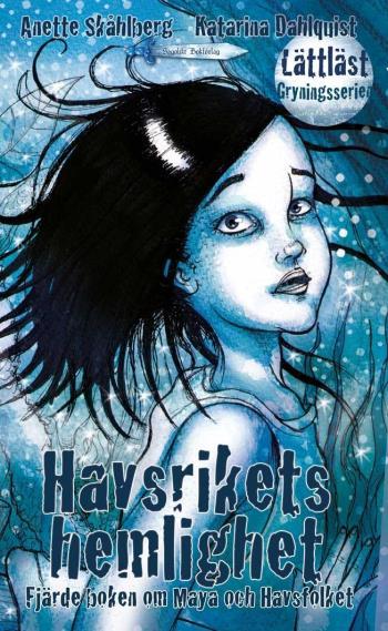 Havsrikets Hemlighet - Fjärde Boken Om Maya Och Havsfolket