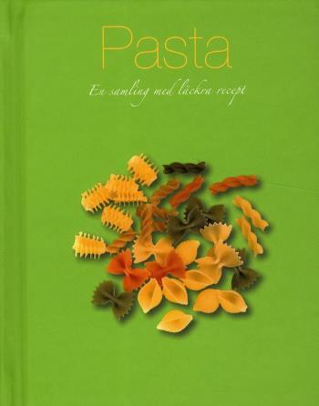 Pasta - En Samling Med Läckra Recept