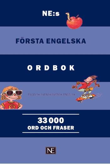 Ne-s Första Engelska Ordbok - Engelsk-svensk/svensk-engelsk 33000 Ord Och F