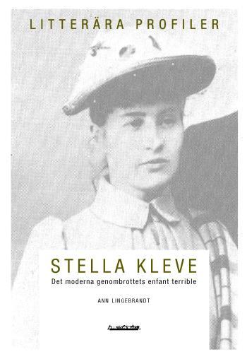 Stella Kleve - Det Moderna Genombrottets Enfant Terrible