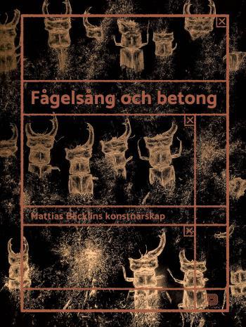 Fågelsång Och Betong- Mattias Bäcklins Konstnärskap