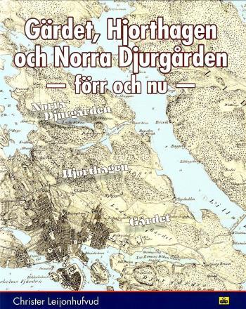 Gärdet, Hjorthagen Och Norra Djurgården - Förr Och Nu