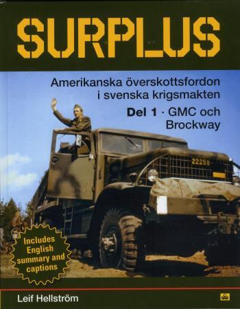 Surplus - Amerikanska Överskottsfordon I Svenska Försvaret, Gmc & Brockway