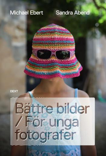 Bättre Bilder / För Unga Fotografer