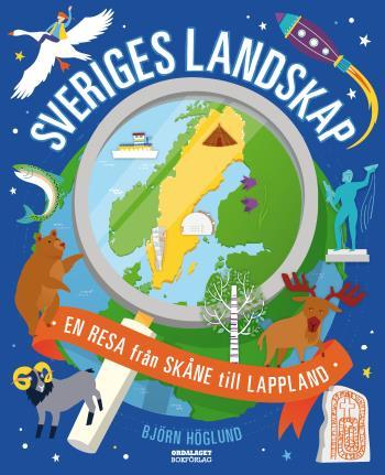 Sveriges Landskap- En Resa Från Skåne Till Lappland