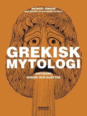 Grekisk Mytologi- Antikens Gudar Och Hjältar