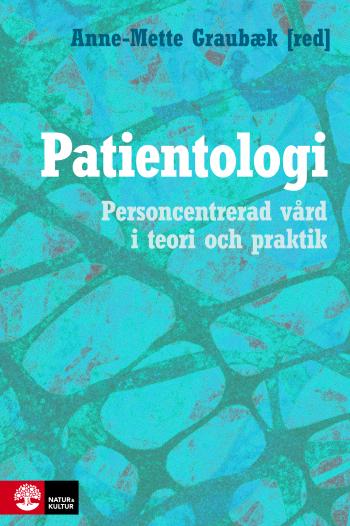 Patientologi - Personcentrerad Vård I Teori Och Praktik