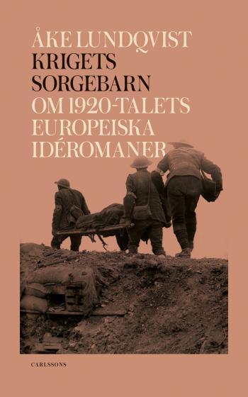 Krigets Sorgebarn - Om 1920-talets Europeiska Idéromaner