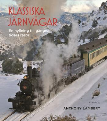 Klassiska Järnvägar - En Hyllning Till Gångna Tiders Resor