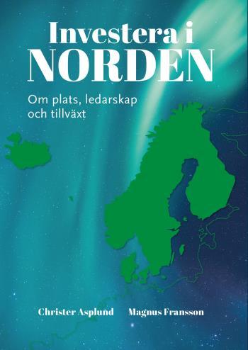 Investera I Norden - Om Plats, Ledarskap Och Tillväxt