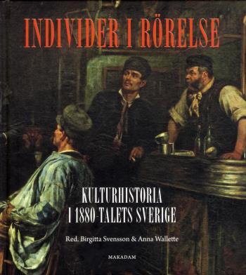 Individer I Rörelse- Kulturhistoria I 1880-talets Sverige