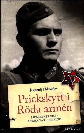 Prickskytt I Röda Armén - Memoarer Från Andra Världskriget