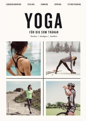 Yoga För Dig Som Tränar - Starkare Smidigare Snabbare