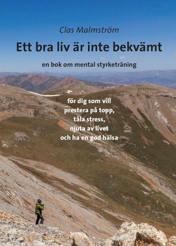 Ett Bra Liv Är Inte Bekvämt - En Bok Om Mental Styrketräning