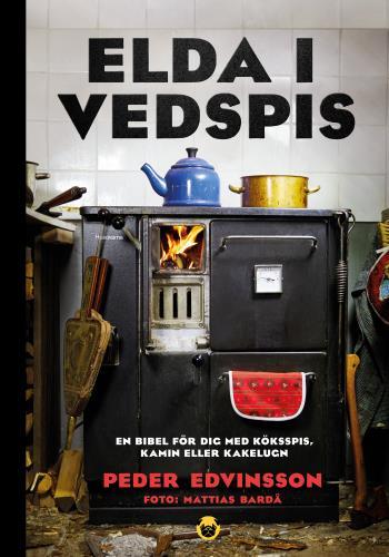Elda I Vedspis -en Bibel För Dig Med Köksspis, Kamin Eller Kakelugn