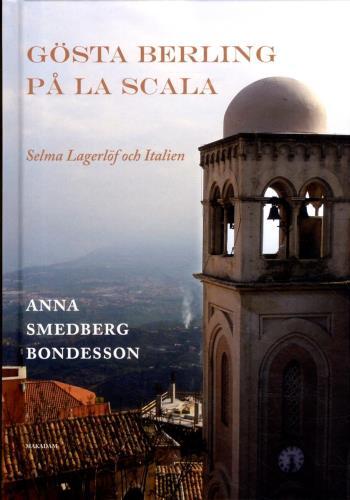 Gösta Berling På La Scala - Selma Lagerlöf Och Italien
