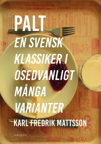 Palt - En Svensk Klassiker I Osedvanligt Många Varianter