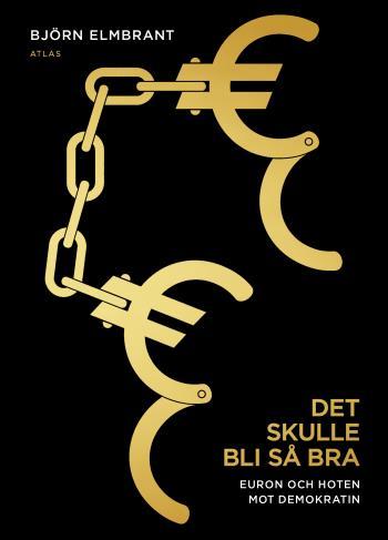 Det Skulle Bli Så Bra - Euron Och Hotet Mot Demokratin