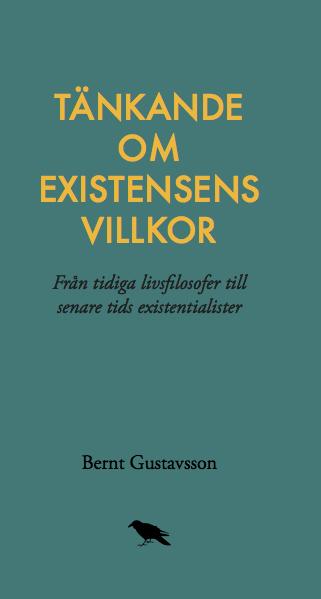 Tänkande Om Existensens Villkor- Från Tidiga Livsfilosofer Till Senare Tids