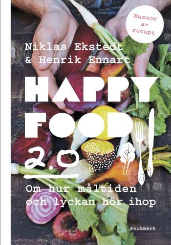 Happy Food 2.0- Om Hur Måltiden Och Lyckan Hör Ihop